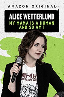 Alice Wetterlund: My Mama Is a Human and So Am I
